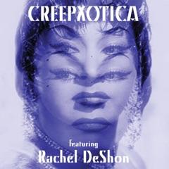 Creepxotica (feat. Rachel DeShon) - EP
