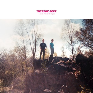 Teach Me To Forget – EP – The Radio Dept.
