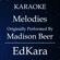 Melodies (Originally Performed by Madison Beer) [Karaoke No Guide Melody Version] - EdKara