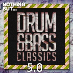 Nothing But... Drum & Bass Classics 5.0