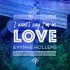 I Won't Say (I'm in Love) - Evynne Hollens