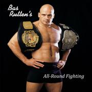 Bas Rutten's Mixed Martial Arts Workout - All-Round Fighting - Bas Rutten - Bas Rutten