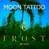 Moon Tattoo (Frost Remix) - Single