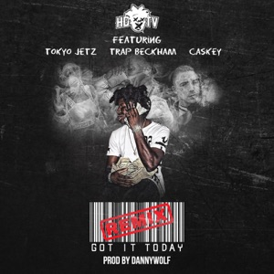 Got It Today (Remix) [feat. Caskey, Trap Beckham & Tokyo Jetz] - Single Mp3 Download