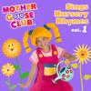 Mother Goose Club - Mother Goose Club Sings Nursery Rhymes, Vol. 1 artwork