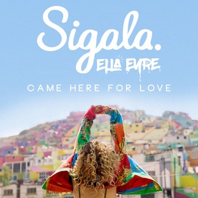 Sigala / Ella Eyre - Came Here For Love