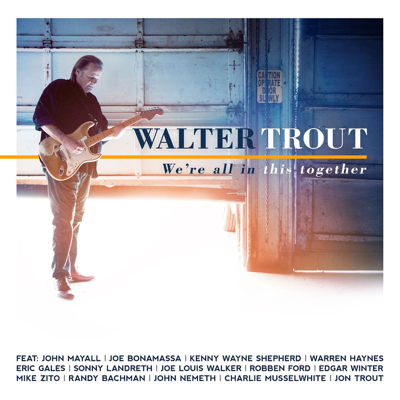 We're All In This Together (feat. Joe Bonamassa) - Walter Trout song