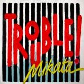 Mikata - Trouble!