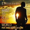 J. Williams - Want to Rule the World (feat. Dane Rumble & K.One) artwork