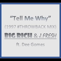 Tell Me Why (1997 #Throwback Mix) [feat. Dee Gomes] - Single Mp3 Download