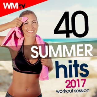 40 Summer Hits 2017 Workout Session (Unmixed Compilation for Fitness & Workout 128 – 150 Bpm / 32 Count) – Various Artists