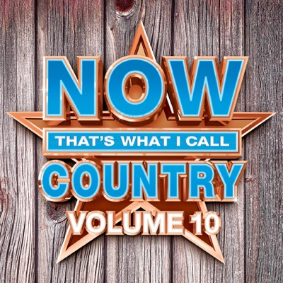NOW That's What I Call Country, Vol. 10 - Various Artists album