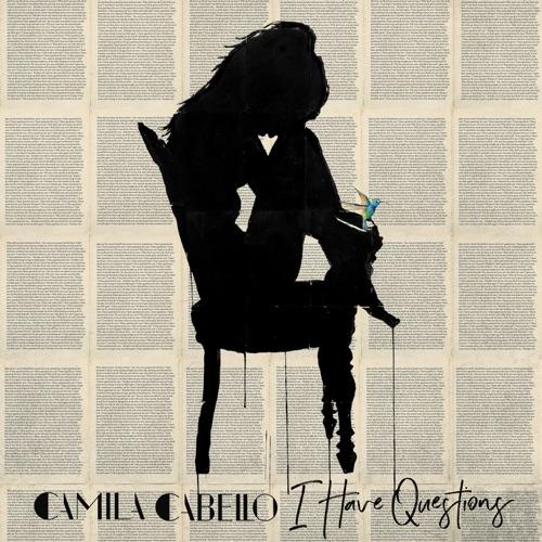 Camila Cabello - I Have Questions - Single