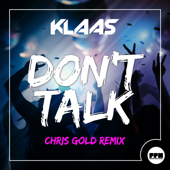 Don't Talk (Chris Gold Extended Mix)