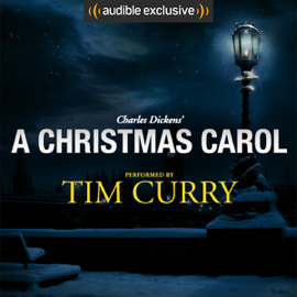 A Christmas Carol: A Signature Performance by Tim Curry (Unabridged) audiobook