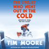 Tim Moore - The Cyclist Who Went Out in the Cold: Adventures Along the Iron Curtain Trail (Unabridged) artwork