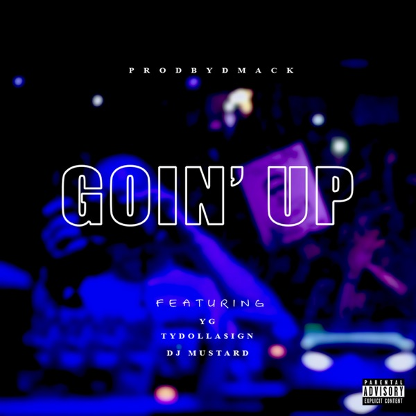 Goin' Up (feat. YG, Ty Dolla $ign & DJ Mustard) - Single