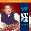 Greatest Hits of Aziz Mian Vol 1
