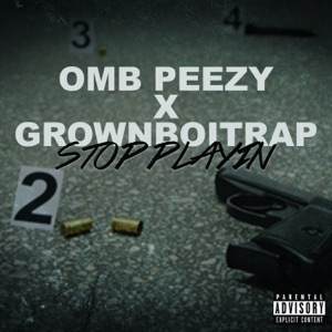 Stop Playin (feat. GrownBoiTrap) - Single Mp3 Download