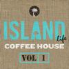 Island Life Coffee House, Vol. 1 - 群星