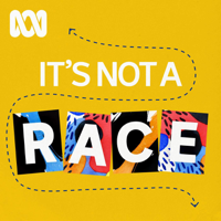 It's Not A Race - ABC RN podcast