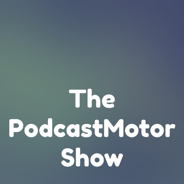 The PodcastMotor Show