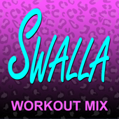 Swalla (Extended Workout Mix)