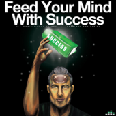 Feed Your Mind with Success (V2 Motivational Speech)