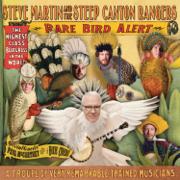 Rare Bird Alert - Steve Martin & Steep Canyon Rangers - Steve Martin & Steep Canyon Rangers