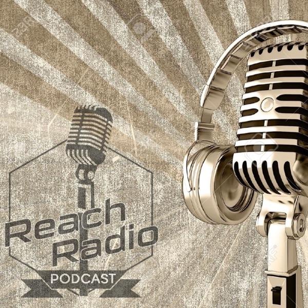 Reach Radio Podcast