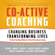 Henry Kimsey-House, Karen Kimsey-House, Laura Whitworth & Phillip Sandahl - Co-Active Coaching, 3rd Edition: Changing Business, Transforming Lives - The Book that Helped Define the Field of Professional Coaching
