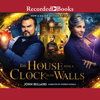 John Bellairs - The House with a Clock in Its Walls (Unabridged)  artwork