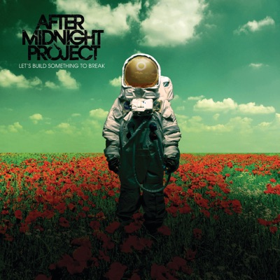 Let's Build Something to Break - After Midnight Project
