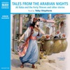 Tales from the Arabian Nights: Ali Baba and the Forty Thieves, and Other Stories