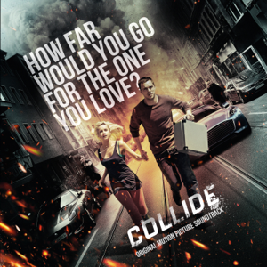 Various Artists - Collide (Original Motion Picture Soundtrack)