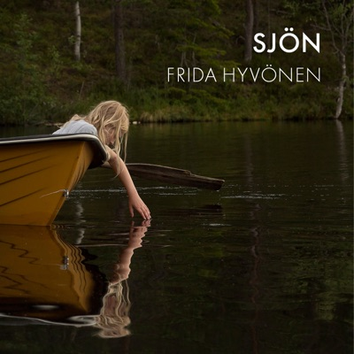 Sjön (Radio Edit) - Single - Frida Hyvonen