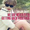 Taylor Swift - We Are Never Ever Getting Back Together artwork
