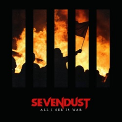 All I See Is War - Sevendust Album Cover