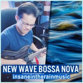 Insaneintherainmusic - New Wave Bossa Nova
