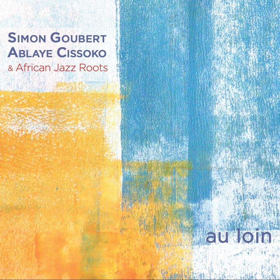 Simon Goubert & Ablaye Cissoko - Au loin (feat. African Jazz Roots)