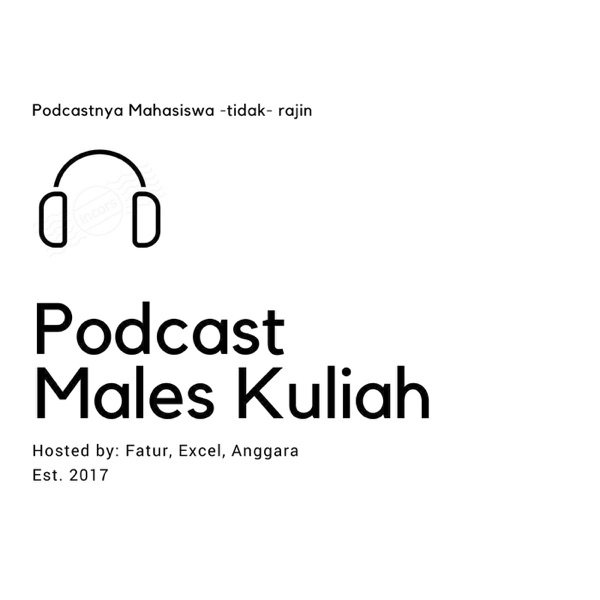 Males Kuliah Podcast