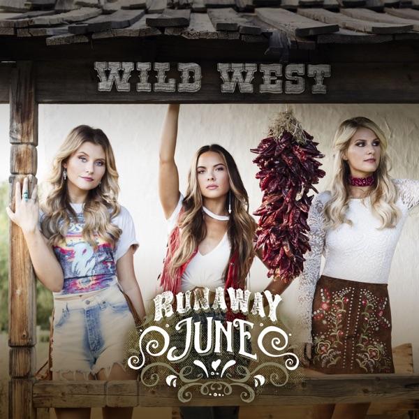 Runaway June - Wild West