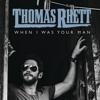 Thomas Rhett - When I Was Your Man artwork