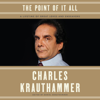 Charles Krauthammer & Daniel Krauthammer - editor - The Point of It All: A Lifetime of Great Loves and Endeavors (Unabridged) artwork