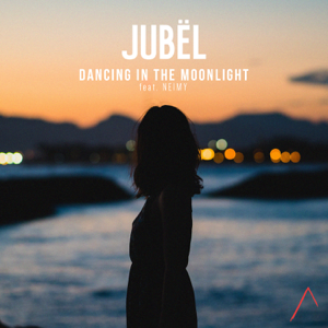 Jubël - Dancing In the Moonlight feat. NEIMY