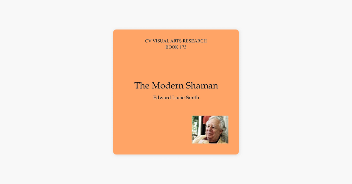 ‎The Modern Shaman: Cv/Visual Arts Research, Book 173 (Unabridged)