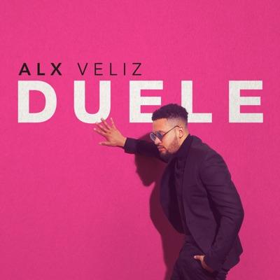 Duele - Single - Alx Veliz