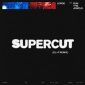 Supercut (El-P Remix) [feat. Run The Jewels] - Single