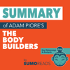 SUMOREADS - Summary of The Body Builders by Adam Piore (Unabridged)  artwork