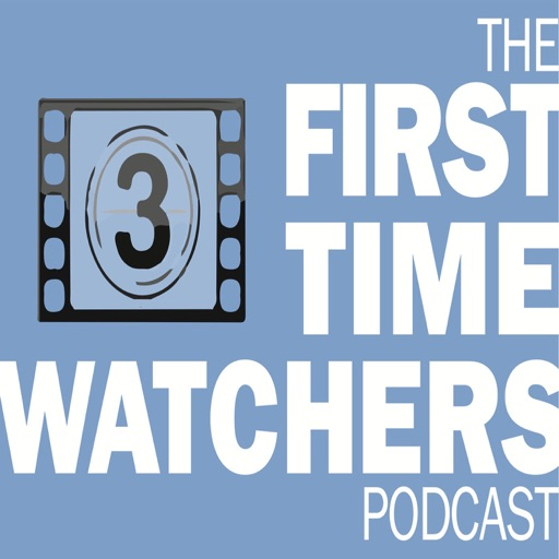 Cover image of First Time Watchers Podcast